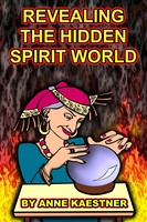 Revealing The Hidden Spirit World ebook